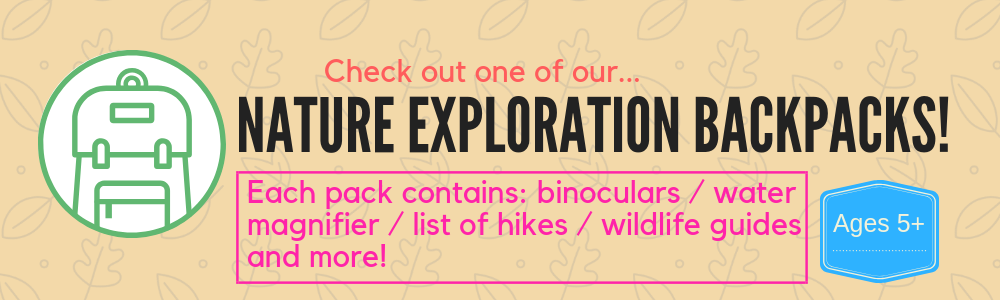 NATURE EXPLORATION BACKPACKS! ages 5+