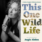 Read Local Book Club: This One Wild Life by Angie Abdou @ Online! See Event Details