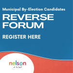 Nelson Municipal By-Election Reverse Forum @ Online via Zoom